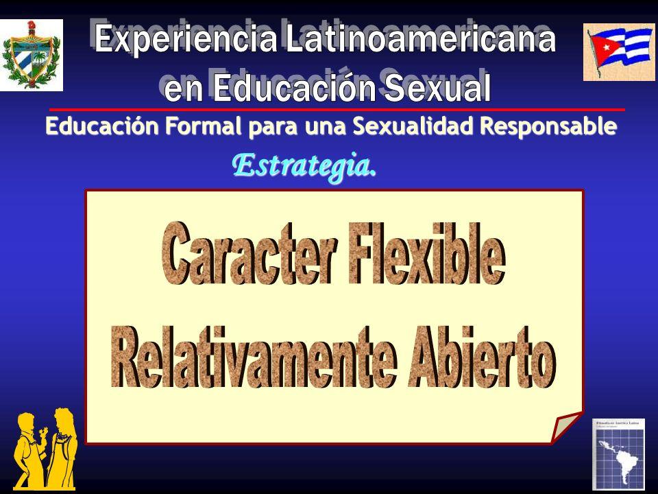Educación Formal para una Sexualidad Responsable Estrategia. Construcción de un Proyecto en cada Construcción de un Proyecto en cada Escuela. Escuela.