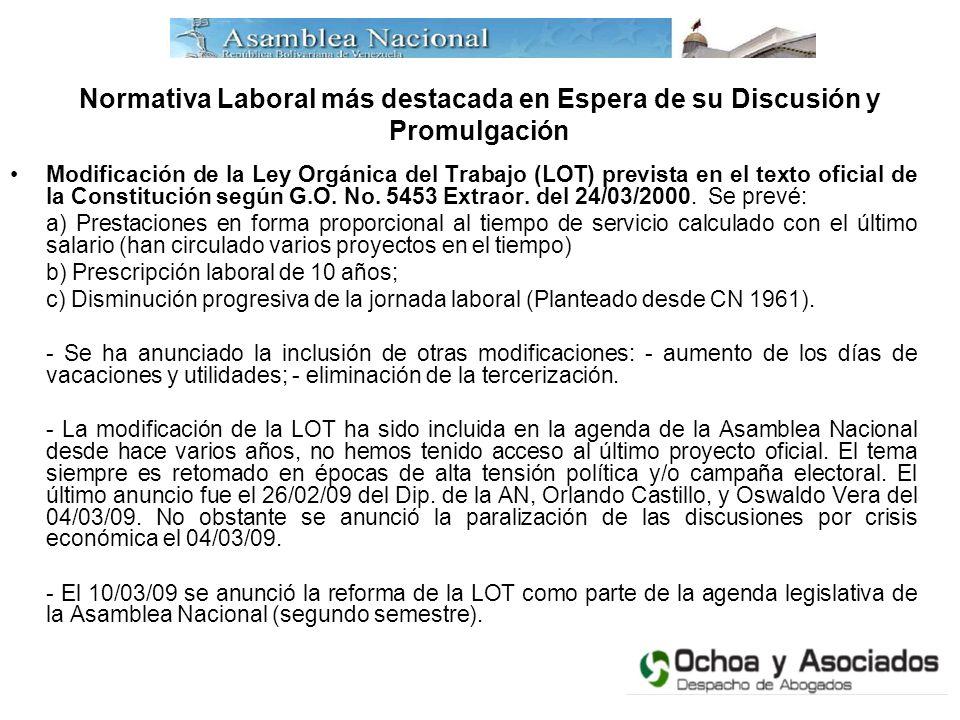 Normativa Laboral más destacada en Espera de su Discusión y Promulgación Modificación de la Ley Orgánica del Trabajo (LOT) prevista en el texto oficia