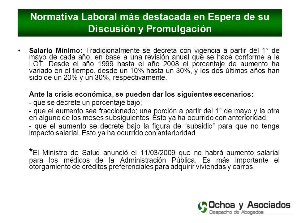 Normativa Laboral más destacada en Espera de su Discusión y Promulgación Salario Mínimo: Tradicionalmente se decreta con vigencia a partir del 1° de m