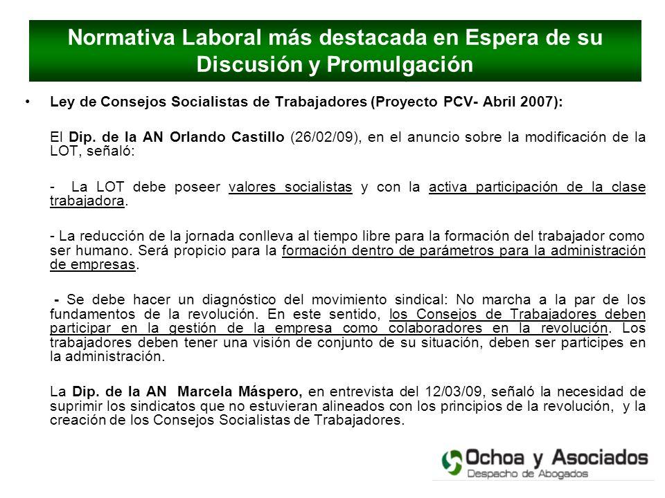 Ley de Consejos Socialistas de Trabajadores (Proyecto PCV- Abril 2007): El Dip. de la AN Orlando Castillo (26/02/09), en el anuncio sobre la modificac