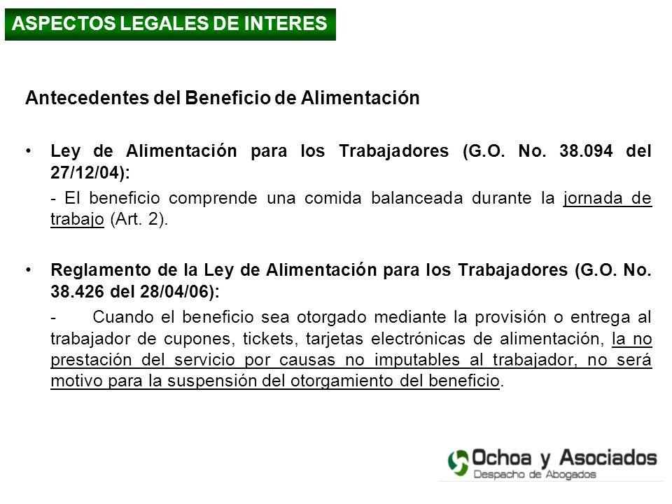 Antecedentes del Beneficio de Alimentación Ley de Alimentación para los Trabajadores (G.O. No. 38.094 del 27/12/04): - El beneficio comprende una comi