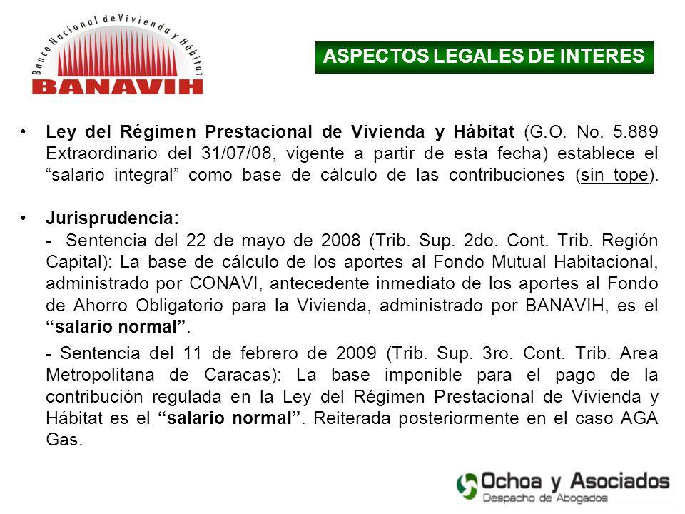 Ley del Régimen Prestacional de Vivienda y Hábitat (G.O. No. 5.889 Extraordinario del 31/07/08, vigente a partir de esta fecha) establece el salario i