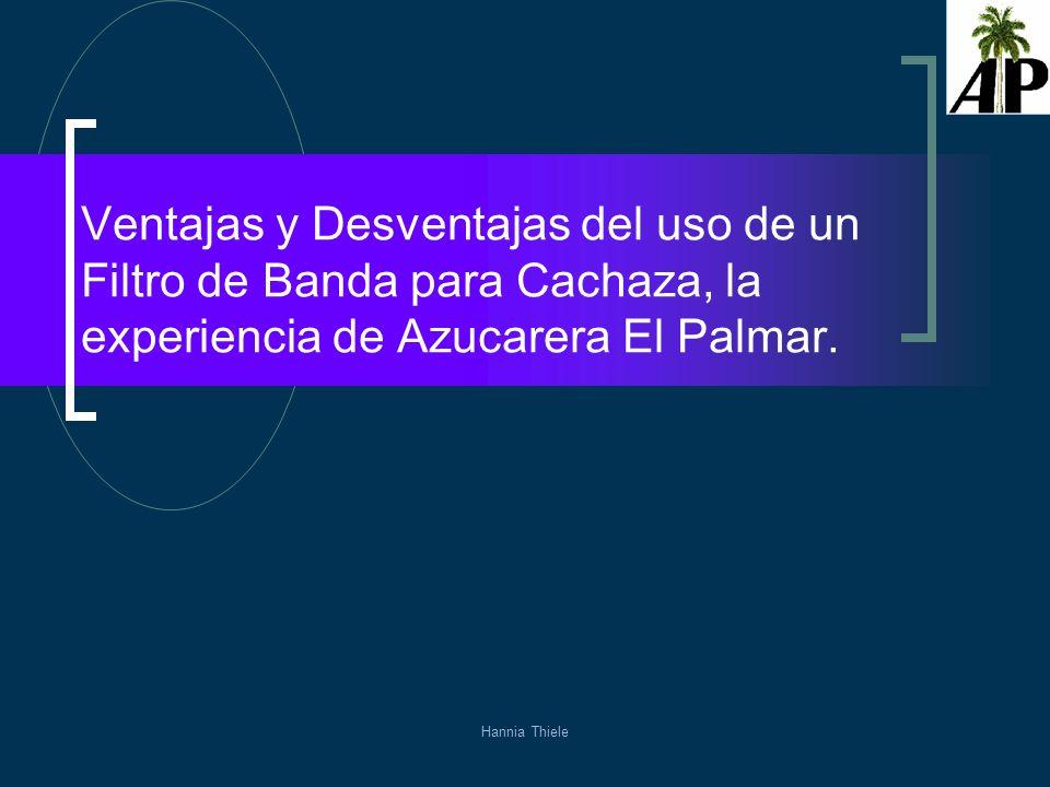 Hannia Thiele Ventajas y Desventajas del uso de un Filtro de Banda para Cachaza, la experiencia de Azucarera El Palmar.