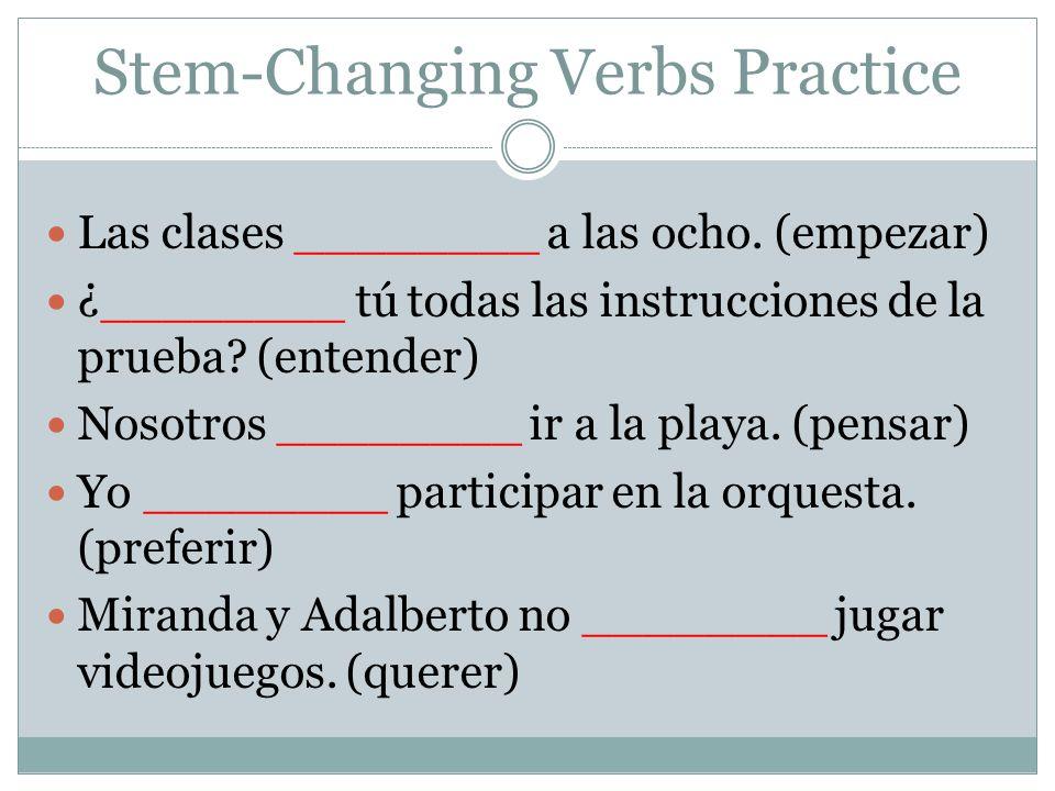 Stem-Changing Verbs Practice Silvia ________ ayuda con los ejercicios.