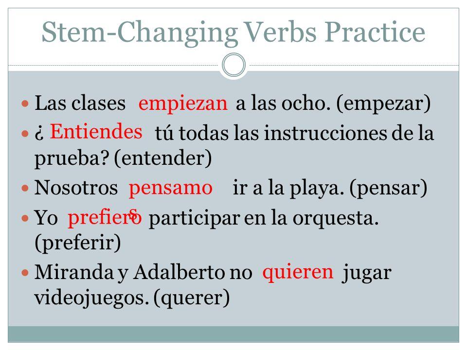 Stem-Changing Verbs Practice Silvia ayuda con los ejercicios.