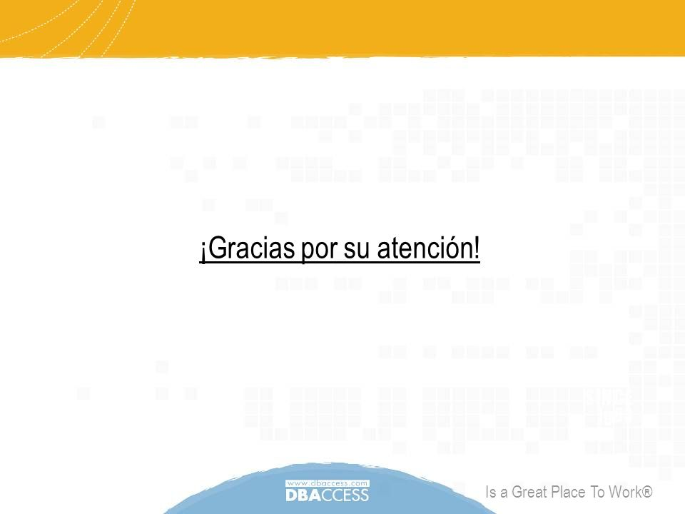 Is a Great Place To Work® ¡Gracias por su atención!