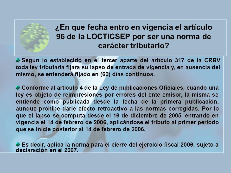 ¿En que fecha entro en vigencia el artículo 96 de la LOCTICSEP por ser una norma de carácter tributario? Según lo establecido en el tercer aparte del