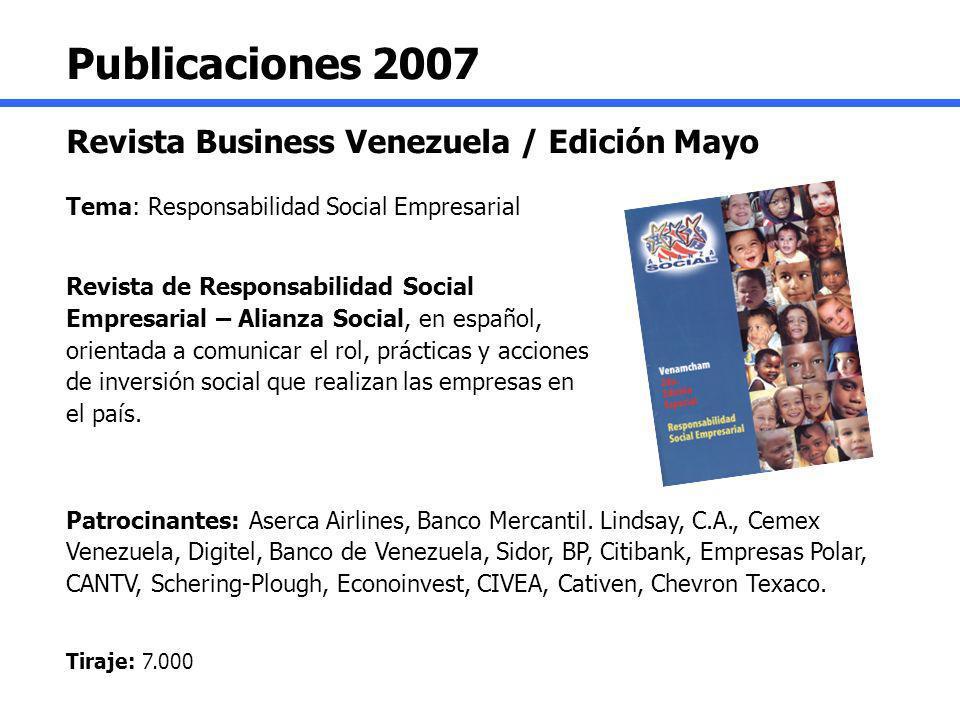Publicaciones 2007 Revista Business Venezuela / Edición Mayo Tema: Responsabilidad Social Empresarial Revista de Responsabilidad Social Empresarial –