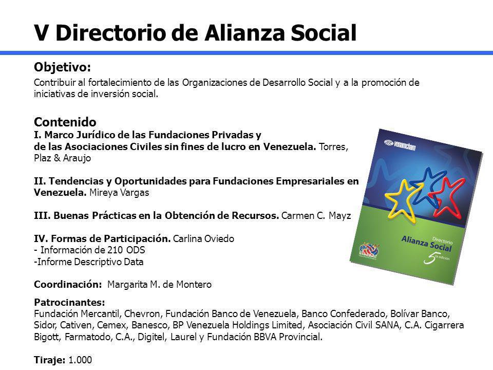 V Directorio de Alianza Social Objetivo: Contribuir al fortalecimiento de las Organizaciones de Desarrollo Social y a la promoción de iniciativas de i