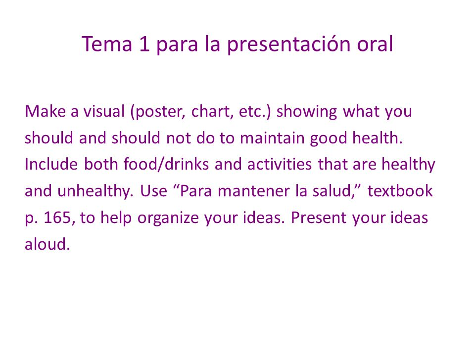 Tema 1 para la presentación oral Make a visual (poster, chart, etc.) showing what you should and should not do to maintain good health.