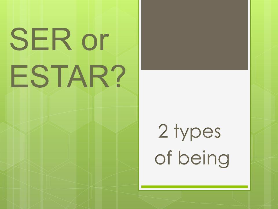 SER or ESTAR?