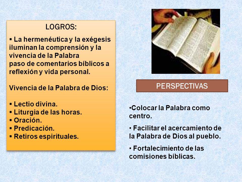 LOGROS: La hermenéutica y la exégesis iluminan la comprensión y la vivencia de la Palabra paso de comentarios bíblicos a reflexión y vida personal. Vi