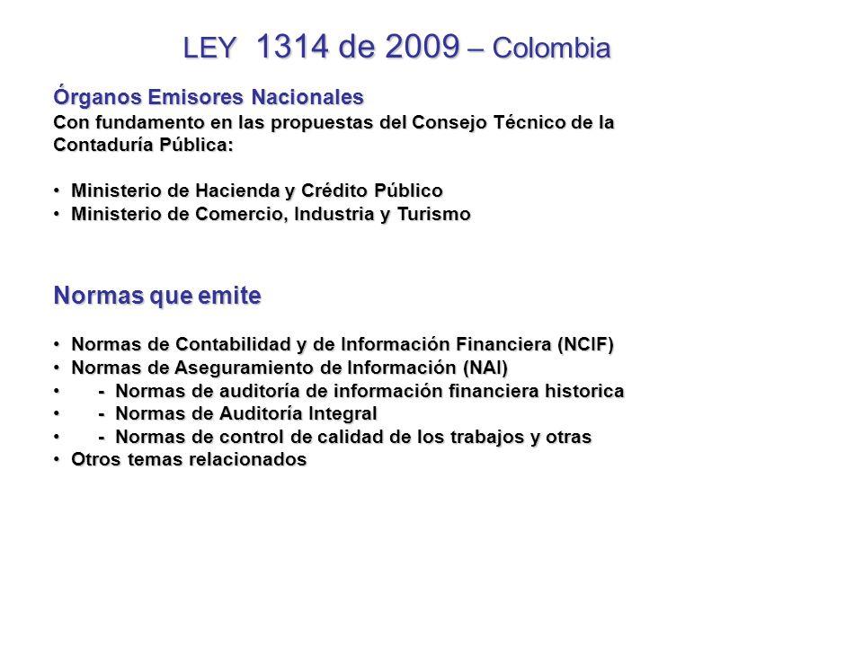 LEY 1314 de 2009 – Colombia Normas que emite Normas de Contabilidad y de Información Financiera (NCIF) Normas de Contabilidad y de Información Financi