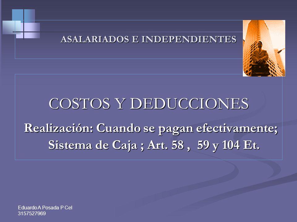 Eduardo A Posada P Cel 3157527969 INGRESOS NO CONSTITUTIVOS DE RENTA - RENGLÓN 40/43 Componente inflacionario de los rendimientos y gastos financieros