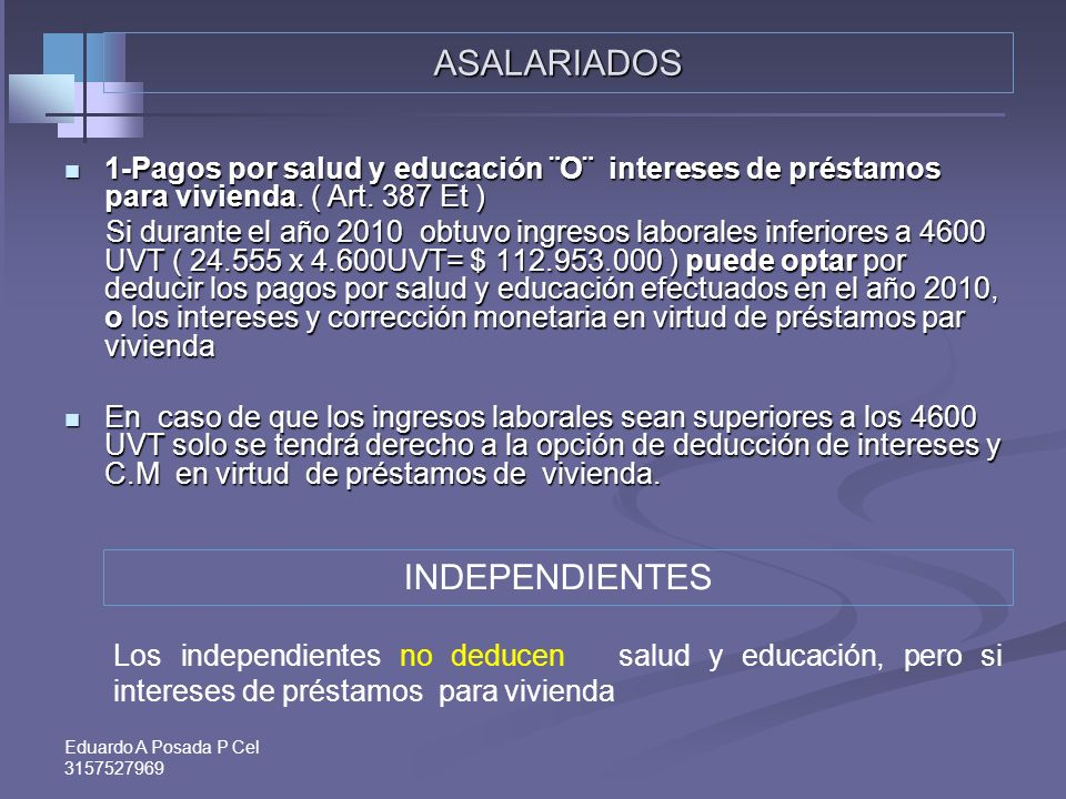 Eduardo A Posada P Cel 3157527969 TRABAJADORES INDEPENDIENTES- DEDUCCIONES Formalidades para su procedencia: - Art. 177 y 632 Et, 4-Retención en la fu