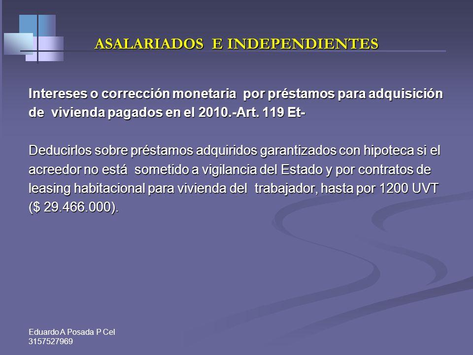 Eduardo A Posada P Cel 3157527969 ASALARIADOS Pagos por salud y educación. – Concep. Dian 22690 del 2004- Deducirlos siempre que no superen el 15% del