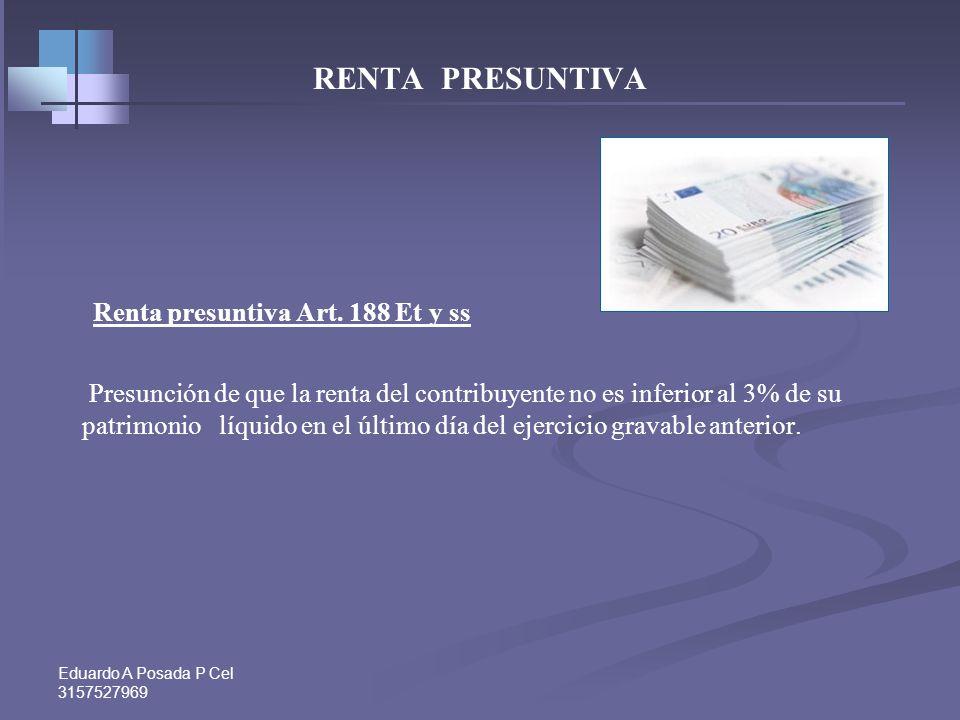 Eduardo A Posada P Cel 3157527969 Consejo de Estado, Sección Cuarta, en las sentencias del 11 de noviembre de 2009, Exp. 16717 y del 11 de junio de 20