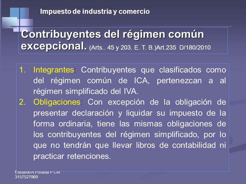 Eduardo A Posada P Cel 3157527969 Contribuyentes del régimen común excepcional para el 2010 Reforma Tributaria Distrital