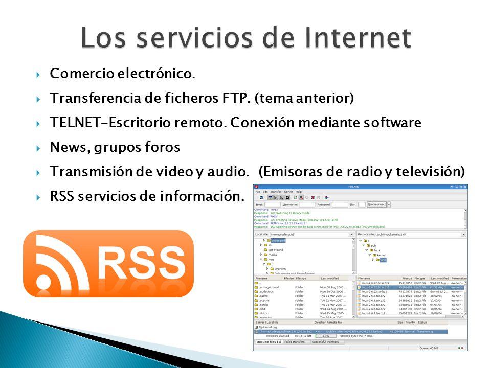 Comercio electrónico. Transferencia de ficheros FTP. (tema anterior) TELNET-Escritorio remoto. Conexión mediante software News, grupos foros Transmisi