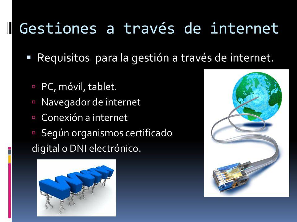 Gestiones a través de internet PC, móvil, tablet.