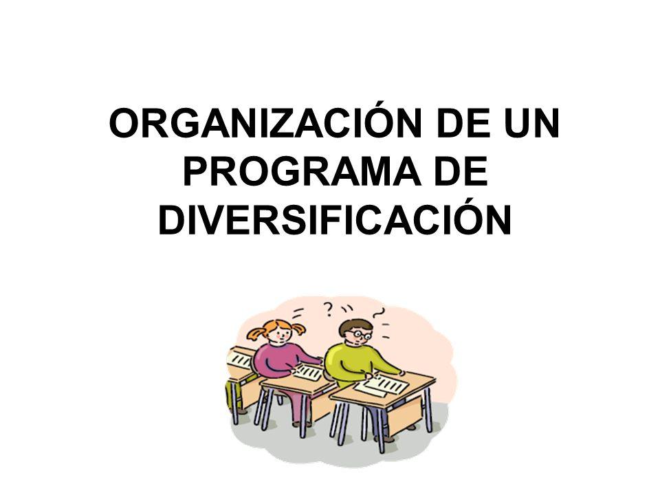ORGANIZACIÓN DE UN PROGRAMA DE DIVERSIFICACIÓN