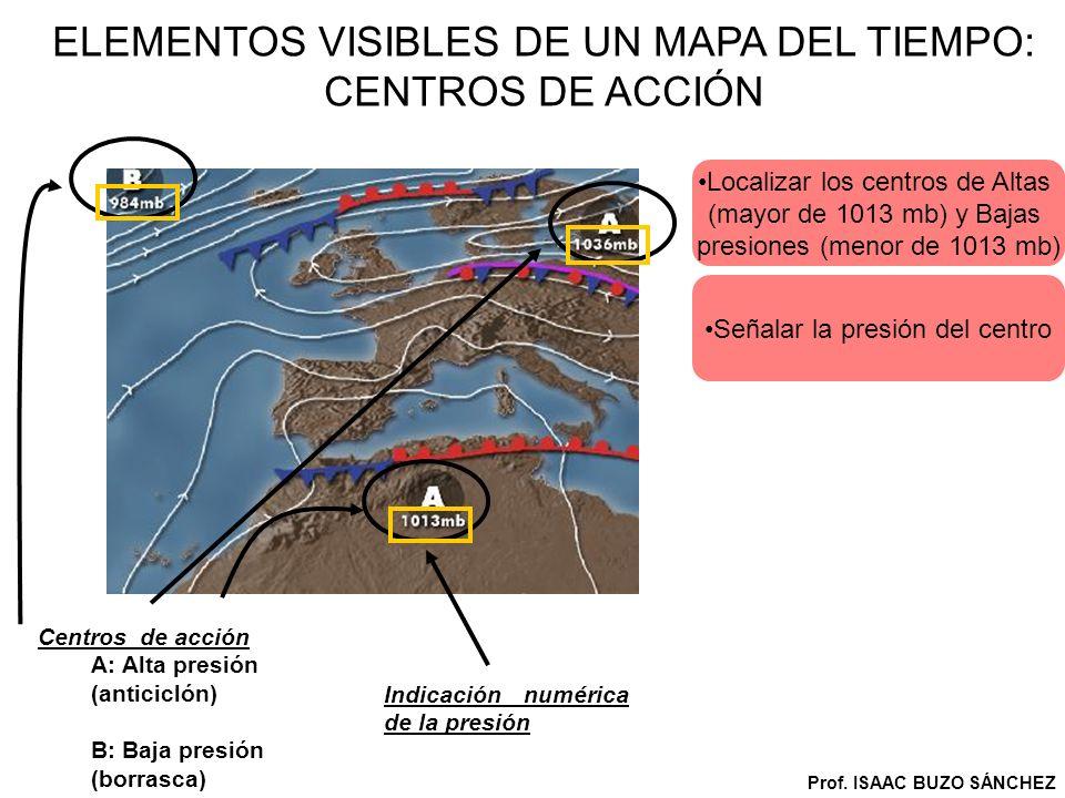 ELEMENTOS VISIBLES DE UN MAPA DEL TIEMPO: FRENTES Frentes * Frio * Cálido * Ocluido * Estacionario Prof.
