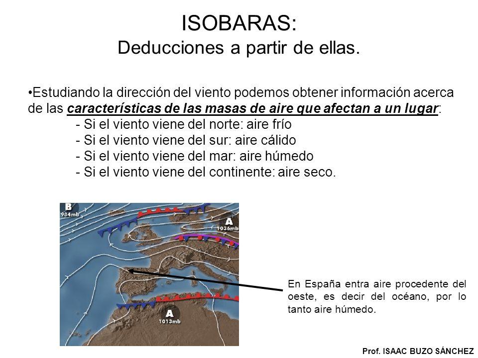 CENTROS DE ACCIÓN La media de presión a nivel del mar es de 1013 mb.