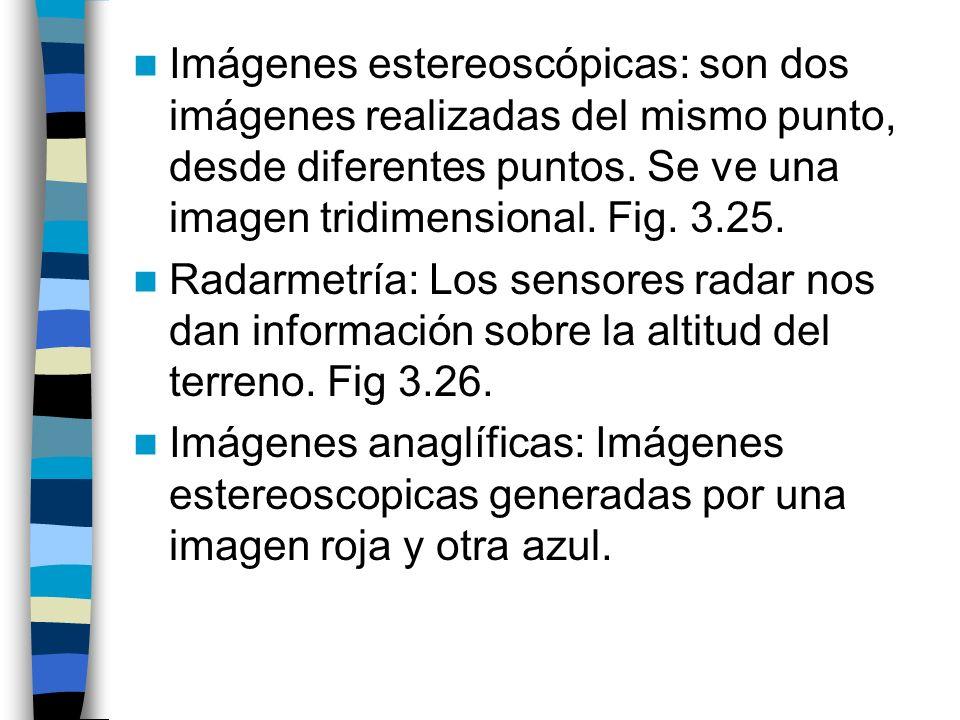 Imágenes estereoscópicas: son dos imágenes realizadas del mismo punto, desde diferentes puntos. Se ve una imagen tridimensional. Fig. 3.25. Radarmetrí