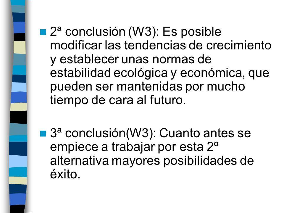 2ª conclusión (W3): Es posible modificar las tendencias de crecimiento y establecer unas normas de estabilidad ecológica y económica, que pueden ser m