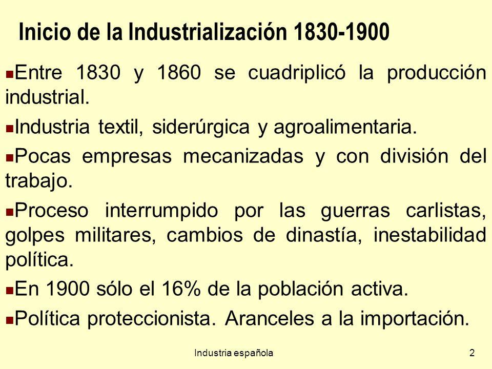Industria española33 Siderurgia La primera empresa siderúrgica nacional es Arcelor- Mittal de capital Indio, que es, asimismo, la principal empresa del mundo en la fabricación de aceros inoxidables.
