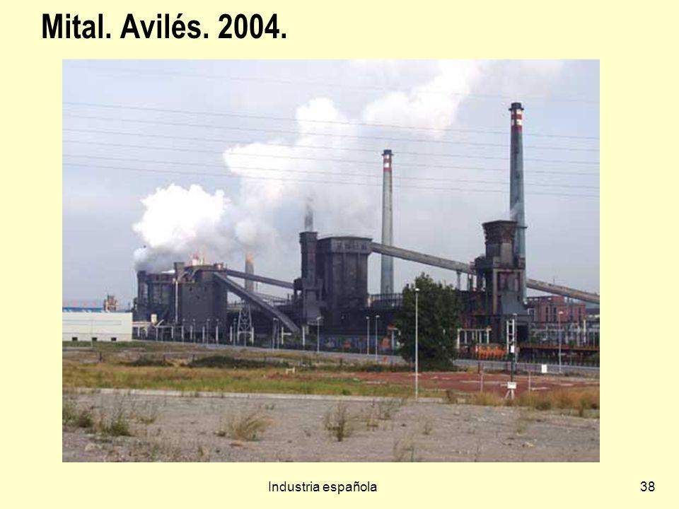 Industria española38 Mital. Avilés. 2004.