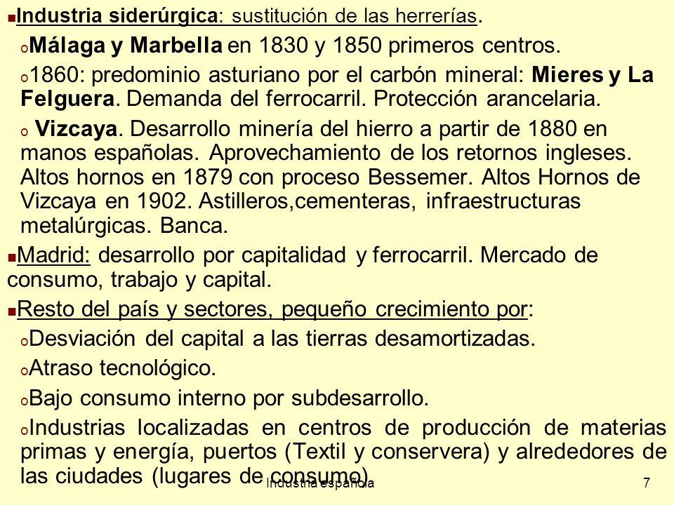Industria española28 Nuevo mapa industrial Declive de regiones de tradición industrial dedicadas a minería o siderurgia.