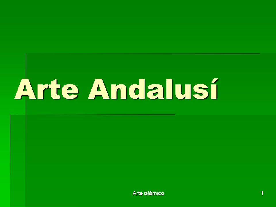 Arte islámico 1 Arte Andalusí