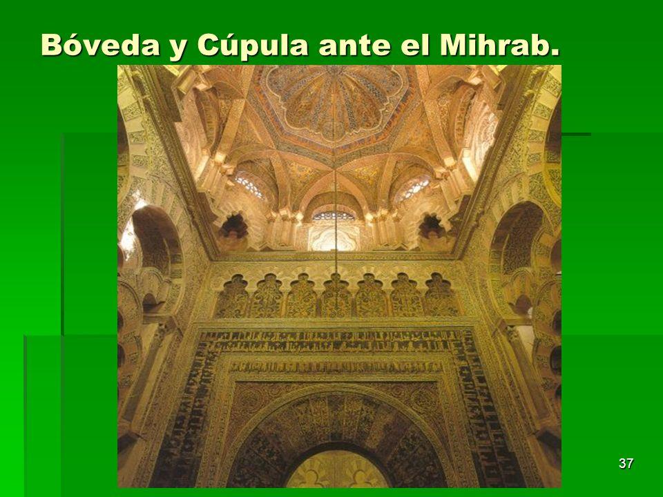 Arte islámico37 Bóveda y Cúpula ante el Mihrab.