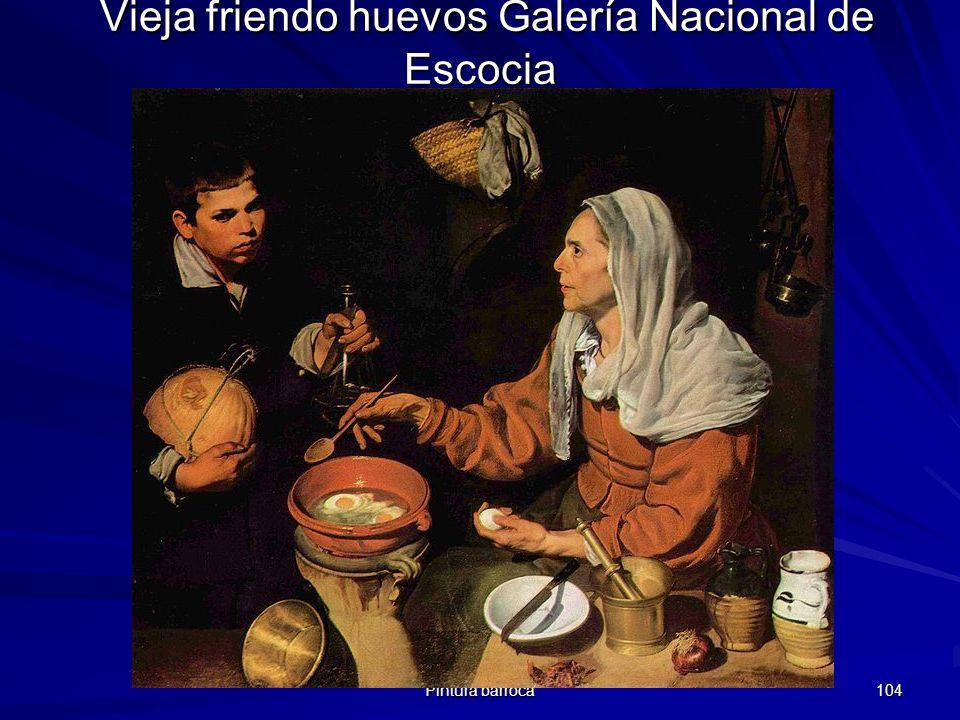 Pintura barroca 104 Vieja friendo huevos Galería Nacional de Escocia Vieja friendo huevos Galería Nacional de Escocia