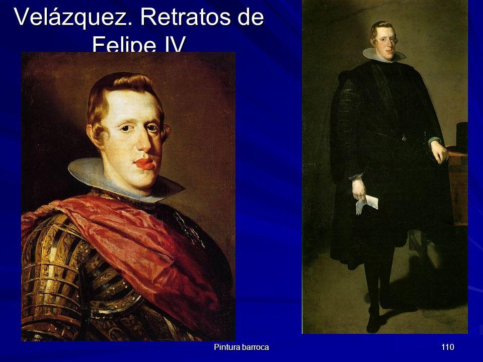 Pintura barroca 110 Velázquez. Retratos de Felipe IV