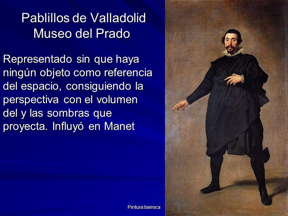 Pintura barroca 124 Pablillos de Valladolid Museo del Prado Pablillos de Valladolid Museo del Prado Representado sin que haya ningún objeto como refer