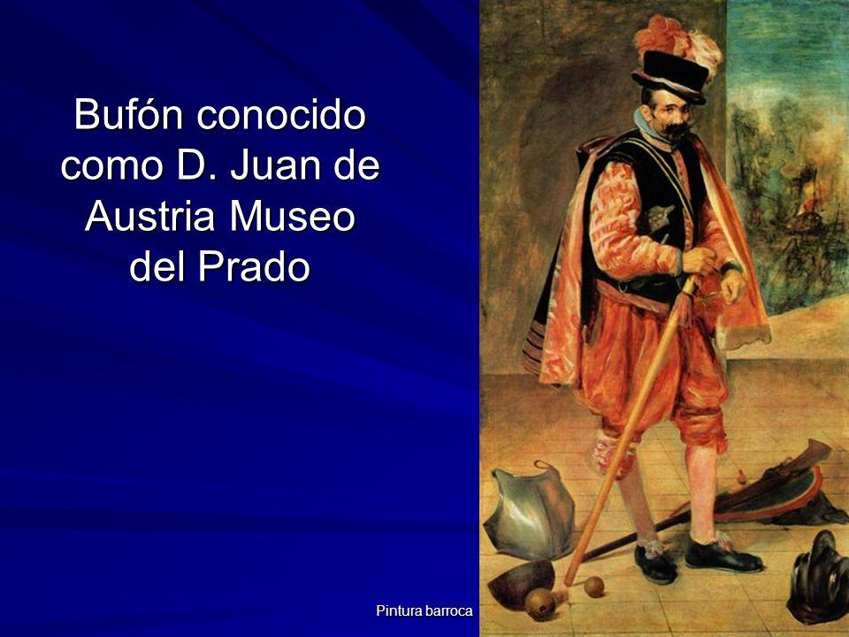 Pintura barroca 125 Bufón conocido como D. Juan de Austria Museo del Prado