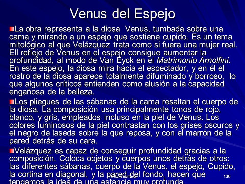 Pintura barroca 130 Venus del Espejo La obra representa a la diosa Venus, tumbada sobre una cama y mirando a un espejo que sostiene cupido. Es un tema