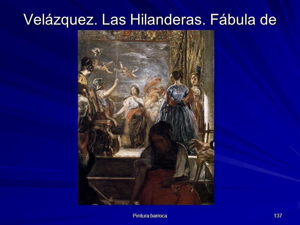 Pintura barroca 137 Velázquez. Las Hilanderas. Fábula de Aracné