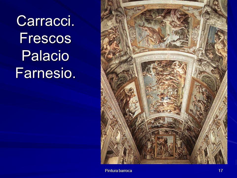 Pintura barroca 17 Carracci. Frescos Palacio Farnesio.