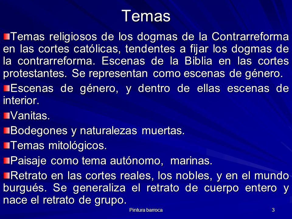 Pintura barroca 3 Temas Temas religiosos de los dogmas de la Contrarreforma en las cortes católicas, tendentes a fijar los dogmas de la contrarreforma