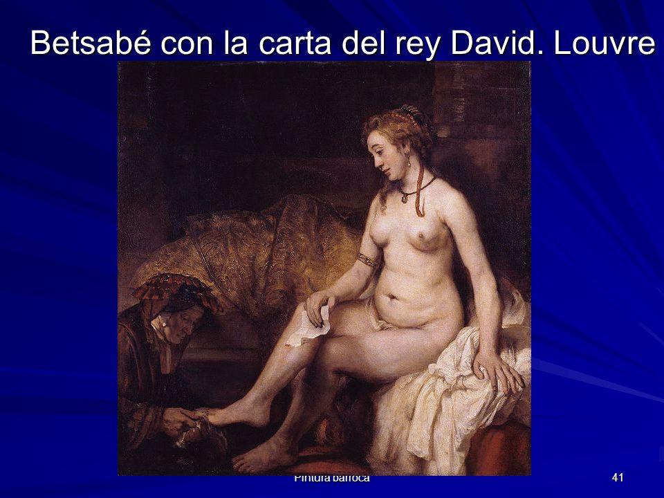 Pintura barroca 41 Betsabé con la carta del rey David. Louvre