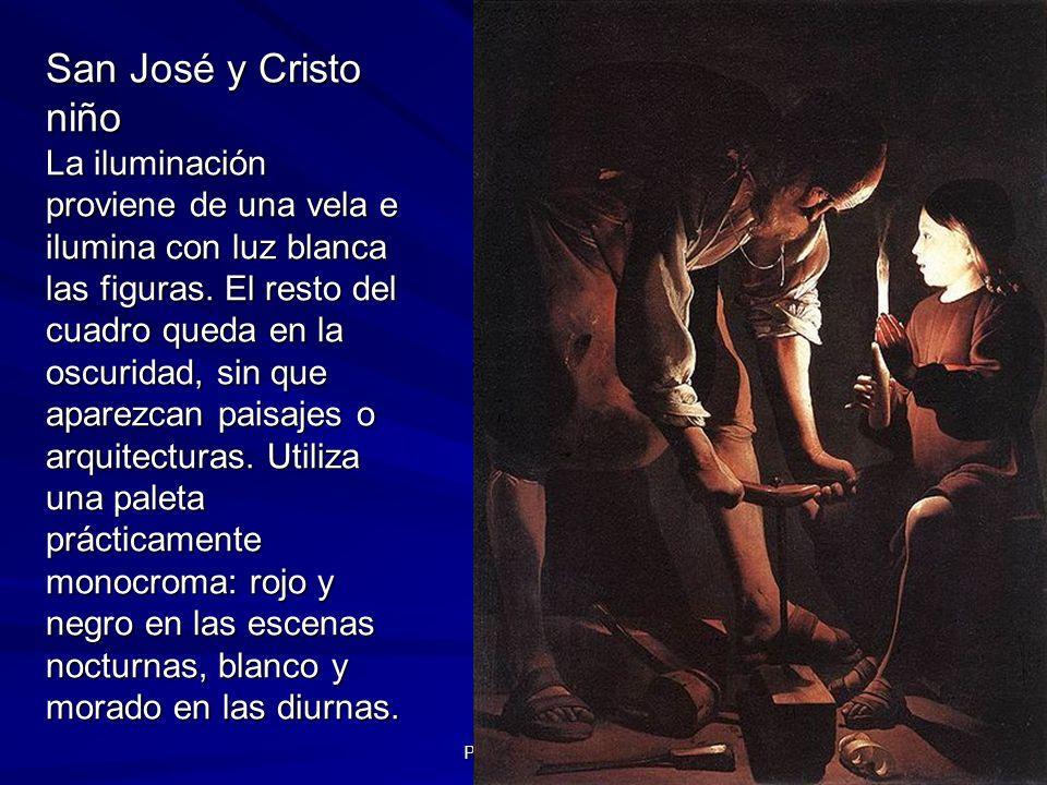 Pintura barroca 44 San José y Cristo niño La iluminación proviene de una vela e ilumina con luz blanca las figuras. El resto del cuadro queda en la os