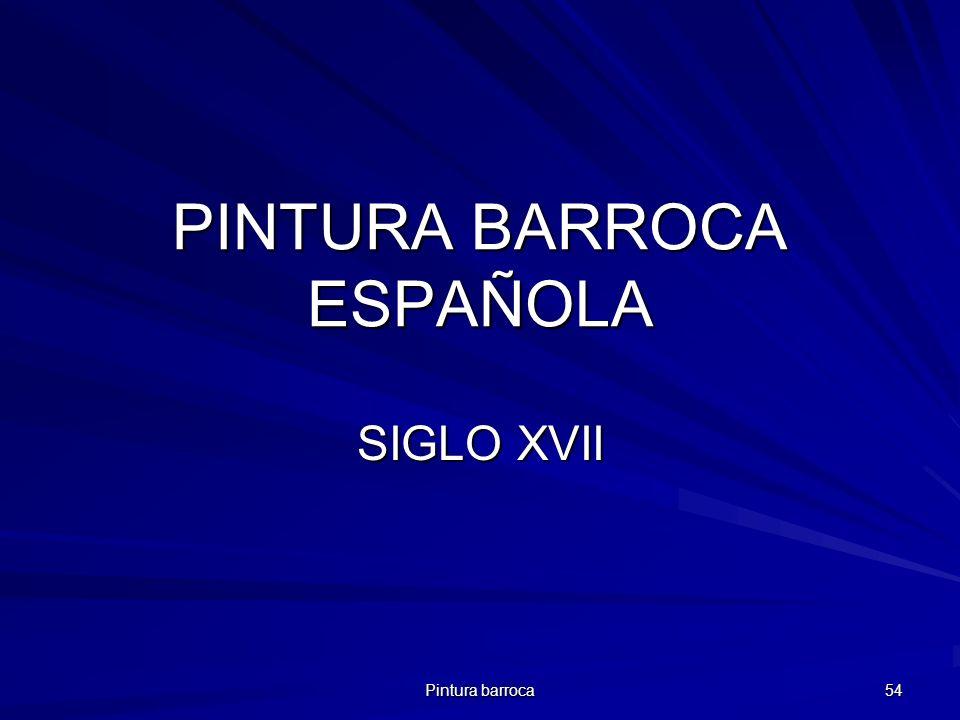 Pintura barroca 54 PINTURA BARROCA ESPAÑOLA SIGLO XVII