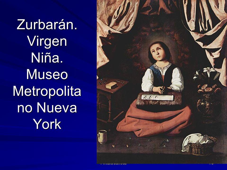 Pintura barroca 78 Zurbarán. Virgen Niña. Museo Metropolita no Nueva York