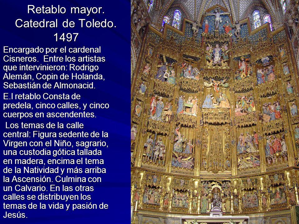 Escultura gótica 41 Retablo mayor. Catedral de Toledo. 1497 Encargado por el cardenal Cisneros. Entre los artistas que intervinieron: Rodrigo Alemán,