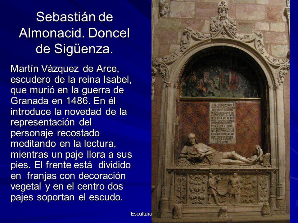 Escultura gótica 42 Sebastián de Almonacid. Doncel de Sigüenza. Martín Vázquez de Arce, escudero de la reina Isabel, que murió en la guerra de Granada