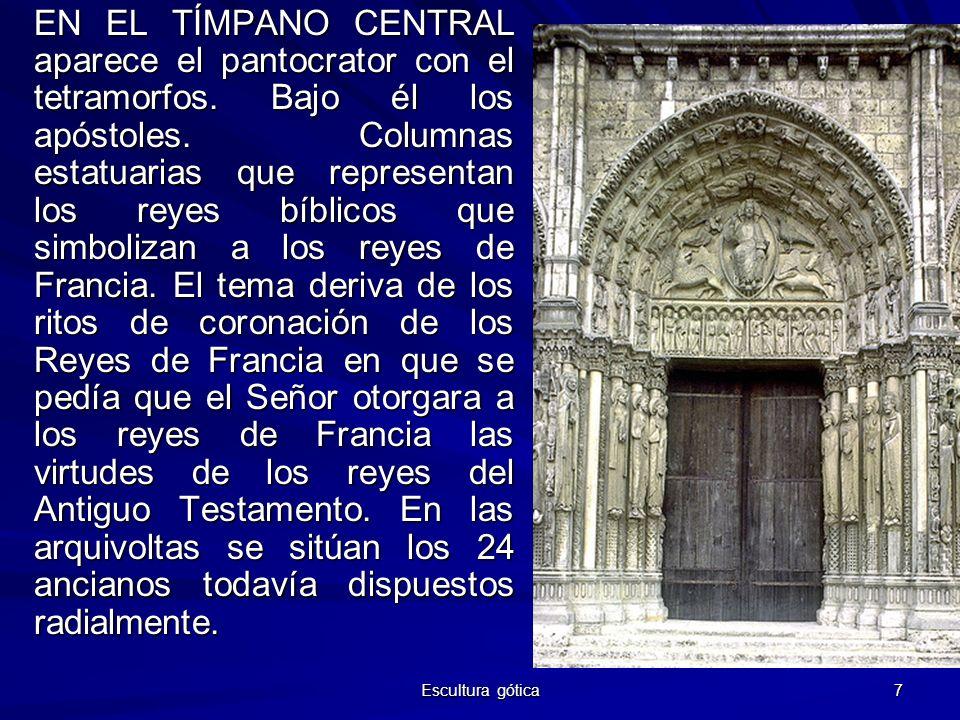 Escultura gótica 7 EN EL TÍMPANO CENTRAL aparece el pantocrator con el tetramorfos. Bajo él los apóstoles. Columnas estatuarias que representan los re