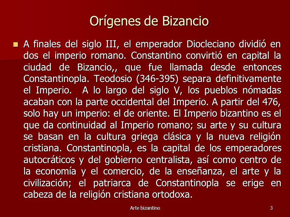 Arte bizantino3 Orígenes de Bizancio A finales del siglo III, el emperador Diocleciano dividió en dos el imperio romano. Constantino convirtió en capi